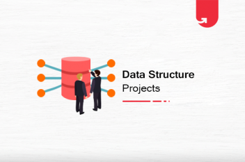 13 Interesting Data Structure Project Ideas and Topics For Beginners [2020]