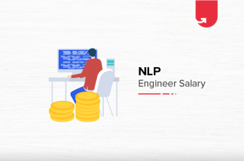 NLP Engineer Salary in India in 2020 [For Freshers & Experienced]