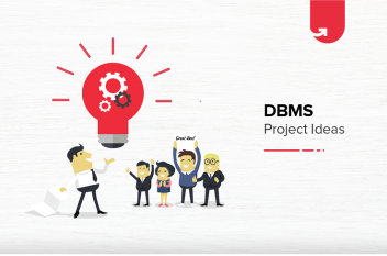 9 Exciting DBMS Project Ideas & Topics For Beginners [2021]