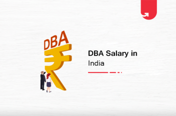 DBA Salary in India: For Freshers & Experienced [2021]