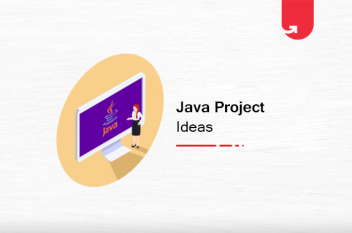17 Interesting Java Project Ideas & Topics For Beginners [2020]