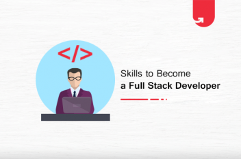 Top 10 Skills to Become a Full-Stack Developer in 2021