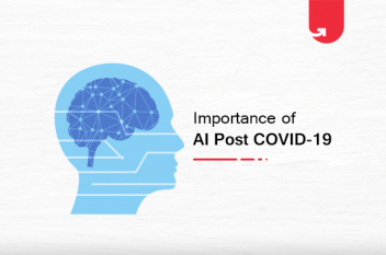 Importance of Artificial Intelligence Post COVID-19 World