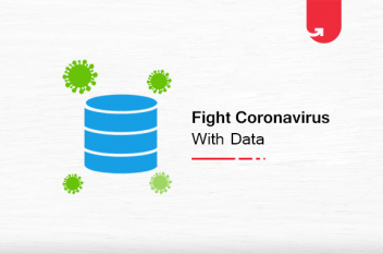 Fight Coronavirus Pandemic With The Help of Data