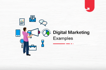 Top 7 Digital Marketing Examples to Inspire Your Next Campaign