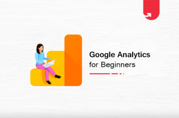 How to Use Google Analytics: Comprehensive Guide For Beginners