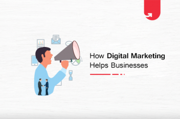 Top 5 Ways Digital Marketing Helps Businesses to Grow in 2021