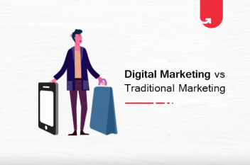 Digital Marketing vs Traditional Marketing: Which One Should You Choose?