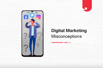 Top 10 Digital Marketing Misconceptions You Need to Stop Believing