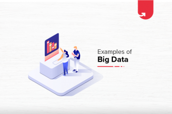 Examples of Big Data Across Industries [Applications & Real Life Examples]