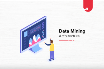 Data Mining Architecture: Components, Types & Techniques
