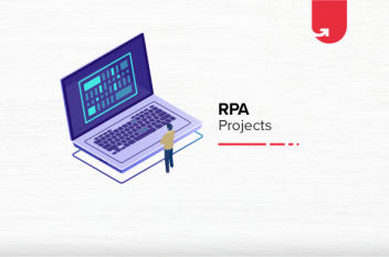 Top Exciting RPA Projects Ideas & Topics For Beginners [2020]