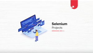 5 Interesting Selenium Project Ideas & Topics For Beginners [2020]