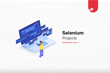 5 Interesting Selenium Project Ideas & Topics For Beginners [2021]