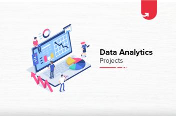 Top 4 Data Analytics Project Ideas: Beginner to Expert Level [2021]