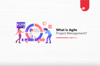What is Agile Project Management? Everything You Need to Know