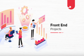 Front End Project Ideas & Topics For Beginners [2021]