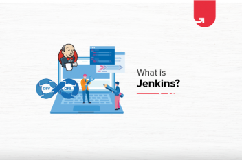 What is Jenkins? History, Architecture, Pipeline & Benefits