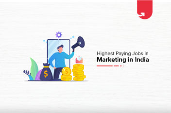 Top 5 Highest Paying Jobs in Marketing in India [A Complete Report]