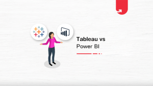 Tableau vs. Power BI: Difference Between Tableau and Power BI