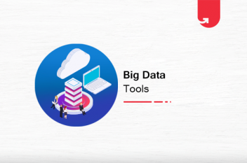 Top 5 Big Data Tools [Most Used in 2020]