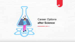 Career Options After Science Graduation: What To Do Next in 2020?
