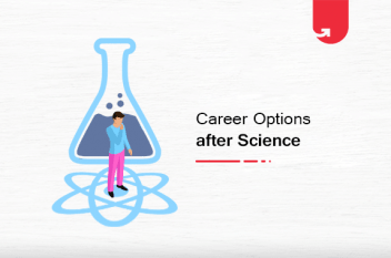 Career Options After Science Graduation: What To Do Next in 2021?