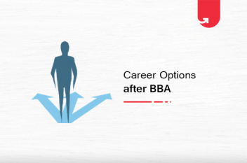 6 Top Career Options after BBA: What to do After BBA? [2021]