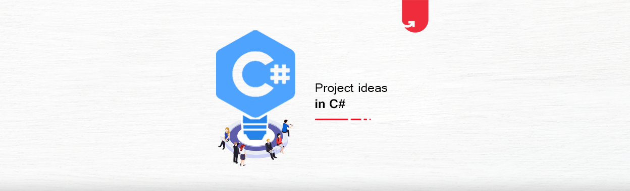 Interesting Project Ideas & Topics in C# For Beginners [2021]