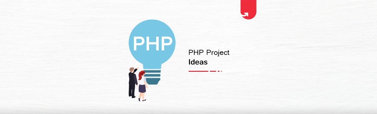 15 Exciting PHP Project Ideas & Topics For Beginners [2021]