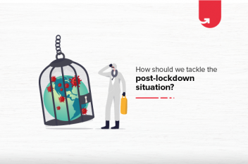 How Should We Tackle Post-lockdown Situation?