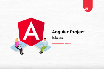 22 Exciting Angular Project Ideas & Topics For Freshers [2021]