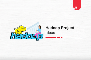 12 Exciting Hadoop Project Ideas & Topics For Beginners [2020]