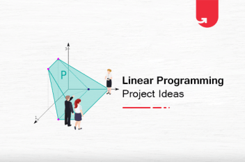 Linear Programming Projects Ideas & Topics For Beginners [2020]