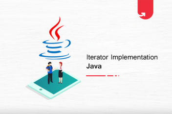 A Guide to Iterator Implementation in Java