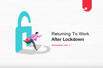 Work Amidst a Pandemic: A Safe Return Post Lockdown