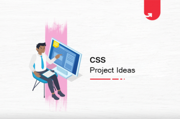 Top 10 Fun CSS Project Ideas & Topics For Beginners [2021]