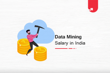 Data Mining Salary in India: For Freshers & Experienced [2020]