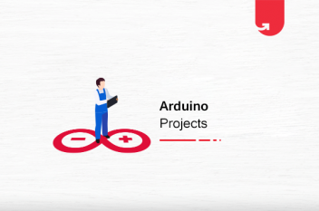 Top 7 Arduino Projects Ideas & Topics For Beginners [2020]