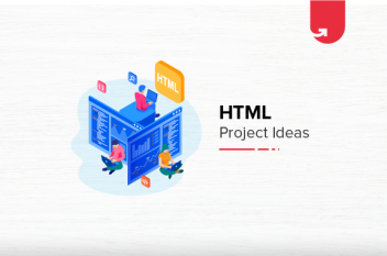 10 Interesting HTML Project Ideas & Topics For Beginners [2021]