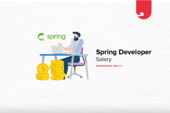 Spring Developer Salary in India: For Freshers & Experienced [2021]