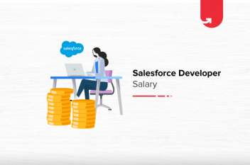 Salesforce Developer Salary in India in 2021 [For Freshers & Experienced]
