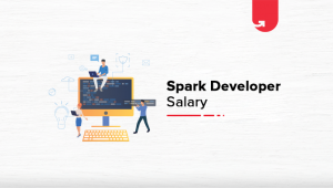 Apache Spark Developer Salary in India: For Freshers & Experienced [2020]