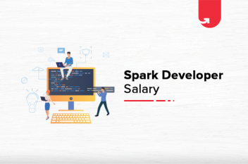 Apache Spark Developer Salary in India: For Freshers & Experienced [2021]