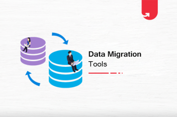 Data Migration Tools: Types of Migration Tools, Popular Tools in 2020