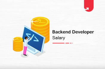 Back End Developer Salary in India: For Freshers & Experienced [2021]