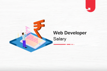 Web Developer Salary in India in 2021 [For Freshers & Experienced]