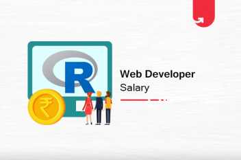 R Developer Salary in India: For Freshers & Experienced [2021]