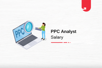 PPC Analyst Salary in India: For Freshers & Experienced [2021]