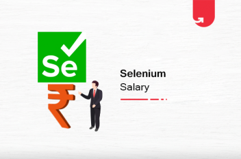 Selenium Developer Salary in India: For Freshers & Experienced [2021]